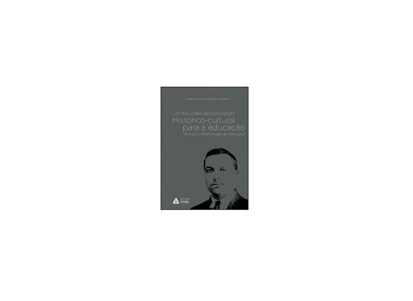 """Contribuições Da Concepção Histórico-cultural Para A Educação - """"adriano, Graciele Alice Carvalho"""" - 9788555076251"""