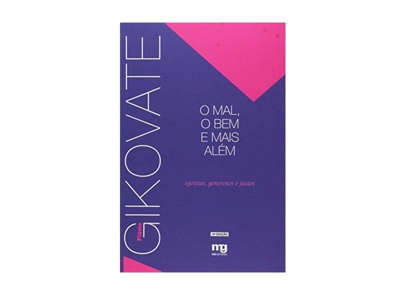 O Mal, o Bem e Mais Além - Gikovate, Flavio - 9788572550390
