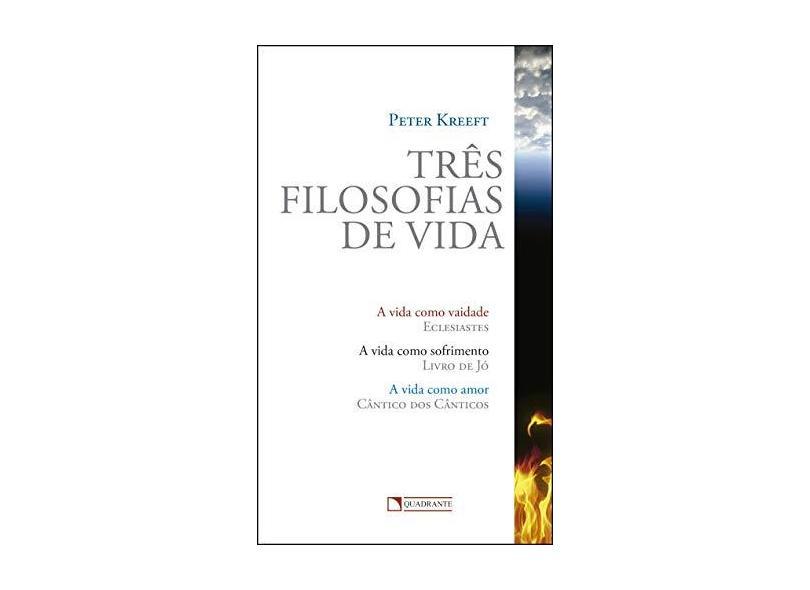 Tres Filosofias De Vida - Peter Kreeft - 9788574652153