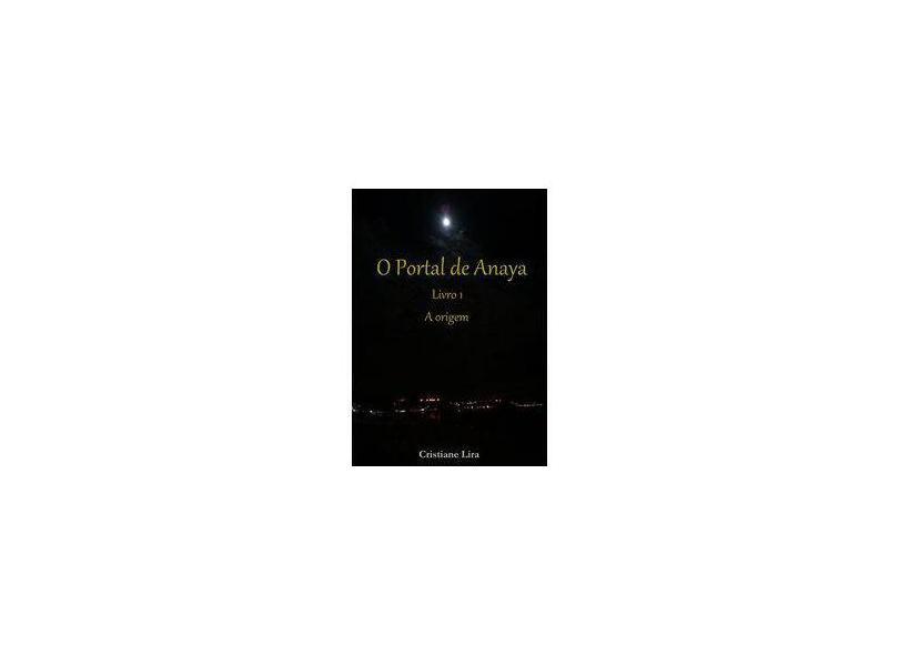 O Portal de Anaya - Cristiane Lira - 9788591761302