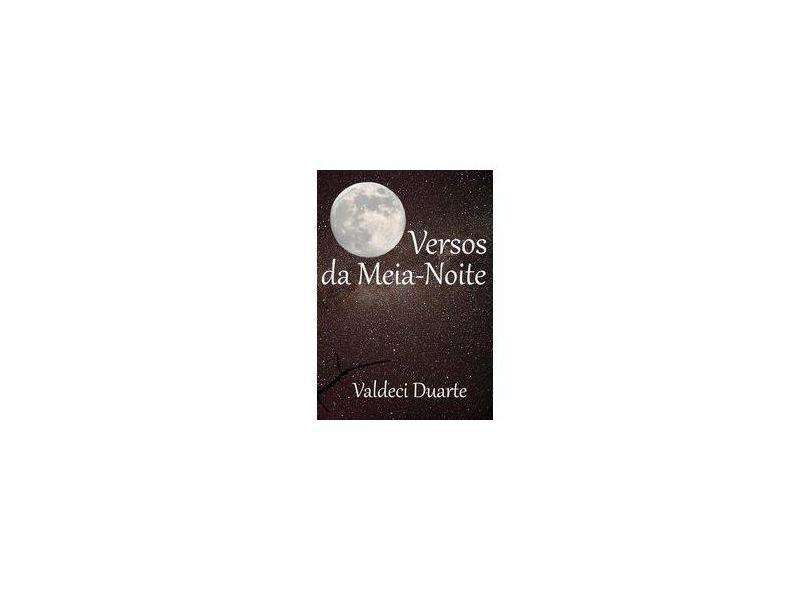 Versos da Meia-Noite - Valdeci Duarte - 9788591950812