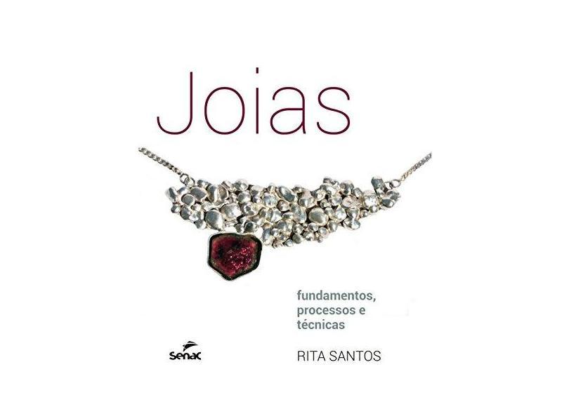 Joias. Fundamentos, Processos e Técnicas - Rita Santos - 9788539612963