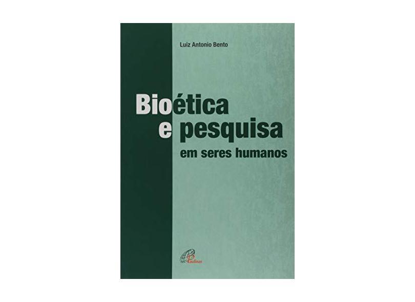 Bioética e Pesquisa Em Seres Humanos - Col. Ética - Bento,luis Antonio - 9788535627954