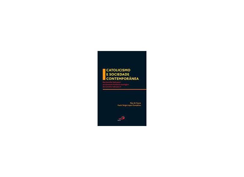 Catolicismo e Sociedade Contemporânea - Col. Igreja na História - De Souza,ney - 9788534937573