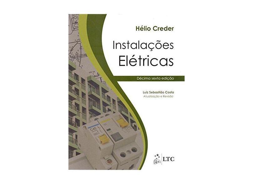 Instalações Elétricas - 16ª Ed. 2016 - Creder, Helio - 9788521625940