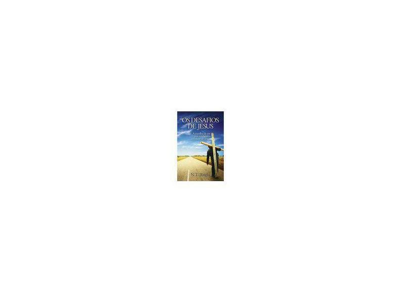 Os Desafios de Jesus - N.T. Wright - 9788565158091
