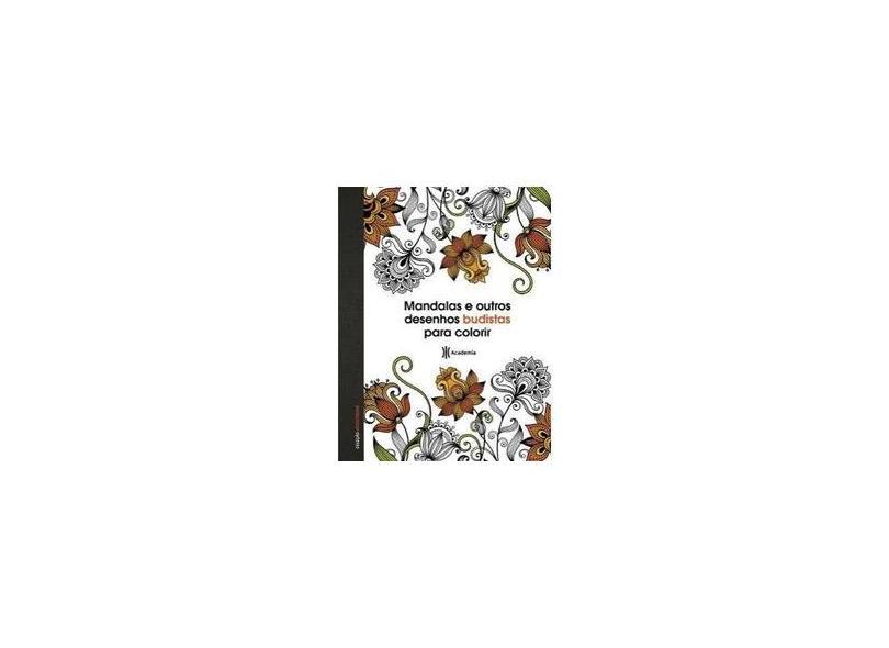 Mandalas e Outros Desenhos Budistas Para Colorir - Col. Antestresse - Planeta, Editora - 9788542205329