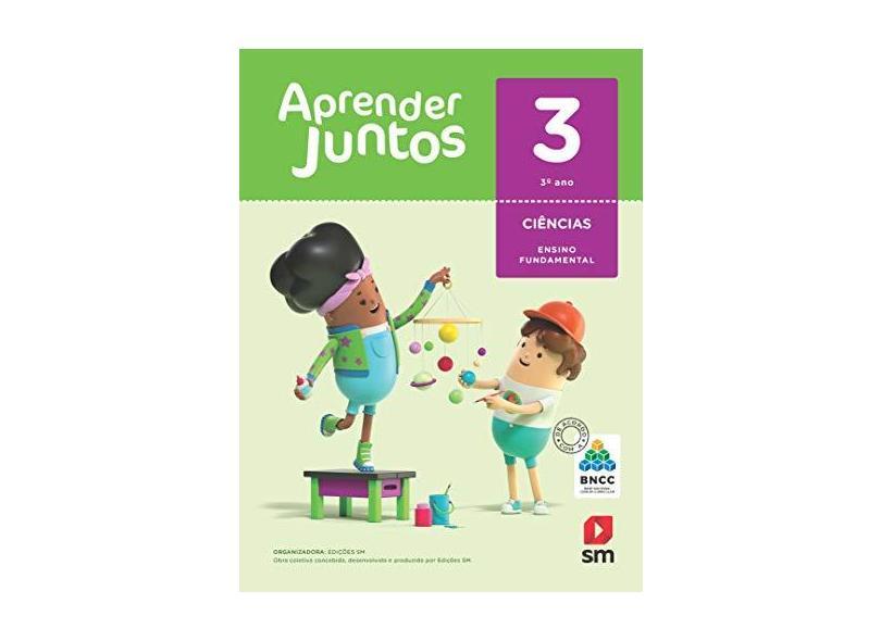 LIVRO AJ CIENCIAS 3 (LA) BNCC ED 2018 - Edições Sm - 9788518800411
