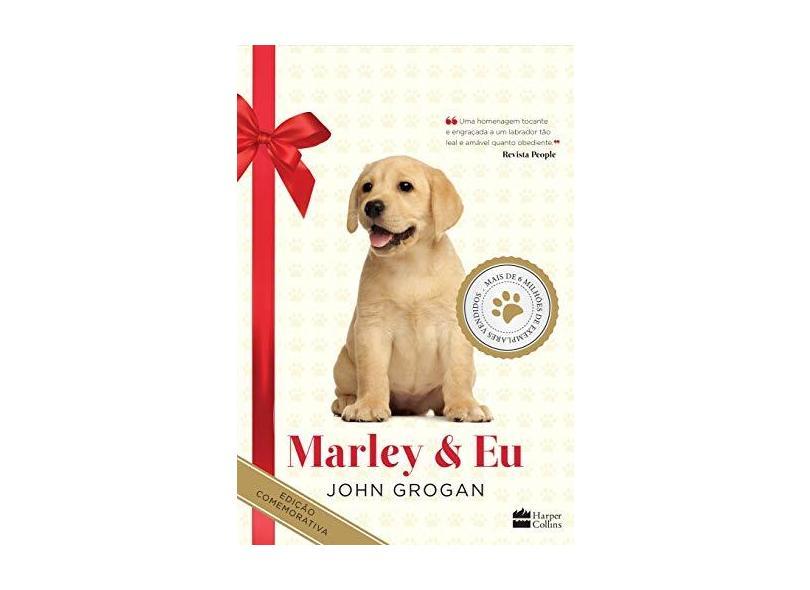 Marley & Eu - Edição Comemorativa de 10 Anos - John Grogan - 9788569514664