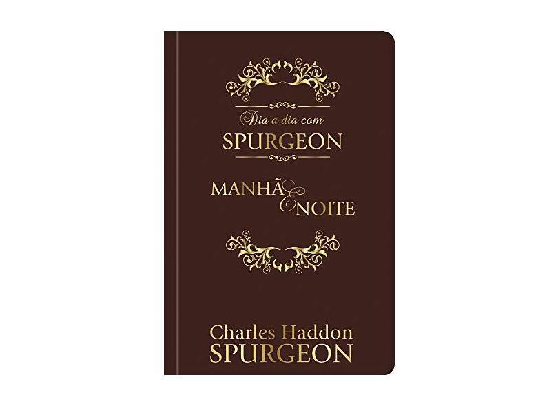 Dia A Dia Com Spurgeon - Manhã e Noite - Spurgeon, Charles Haddon; - 9781680430004