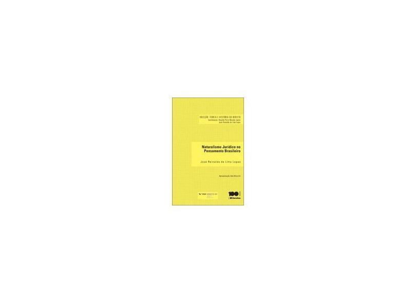 Naturalismo Jurídico No Pensamento Brasileiro - Col. Teoria e História do Direito - Lopes, José Reinaldo De Lima - 9788502216228