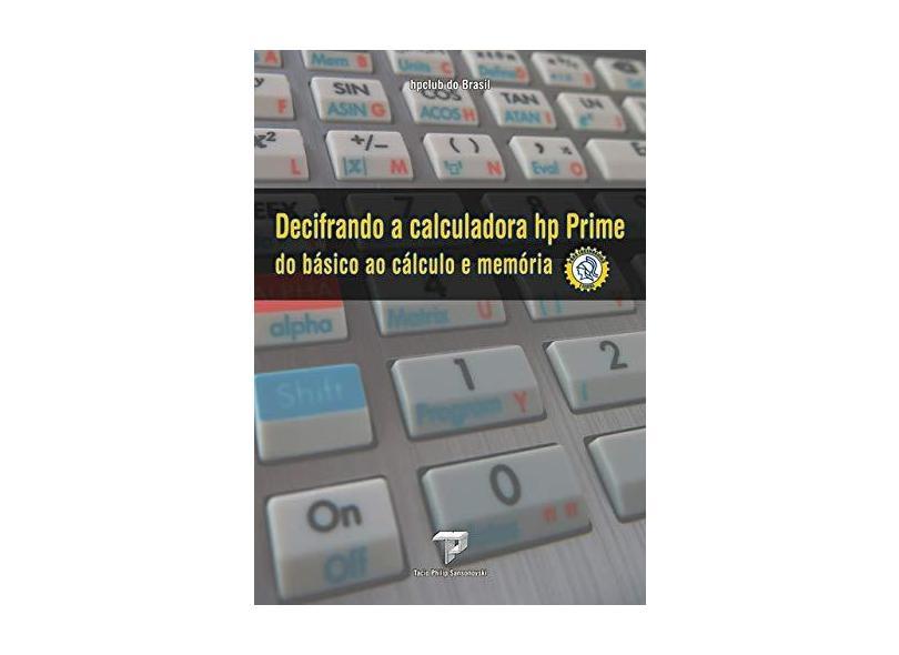 Decifrando a Calculadora Hp Prime - Tacio Philip Sansonovski - 9788590638636