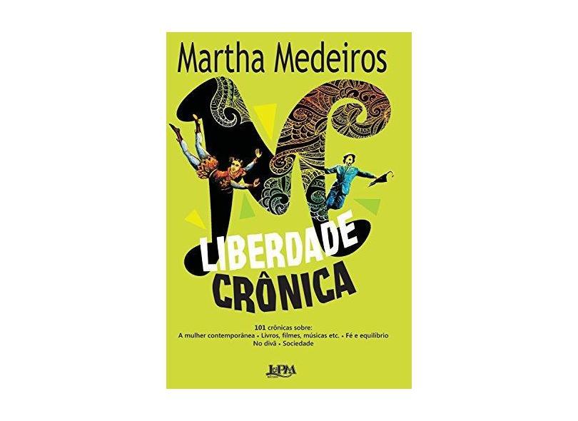 Liberdade Crônica - Medeiros, Martha - 9788525431547