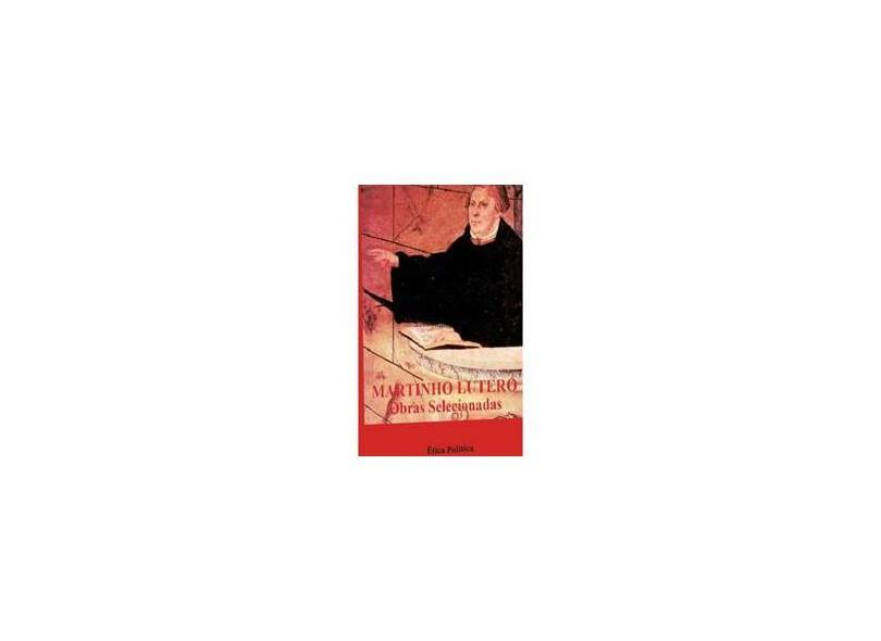 Martinho Lutero: Obras Selecionadas - Vol. 6 - Martinho Lutero - 9788523304027