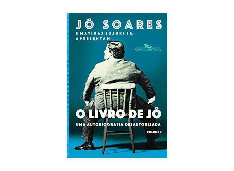 O livro de Jô - Volume 2: Uma autobiografia desautorizada - Jô Soares - 9788535931754