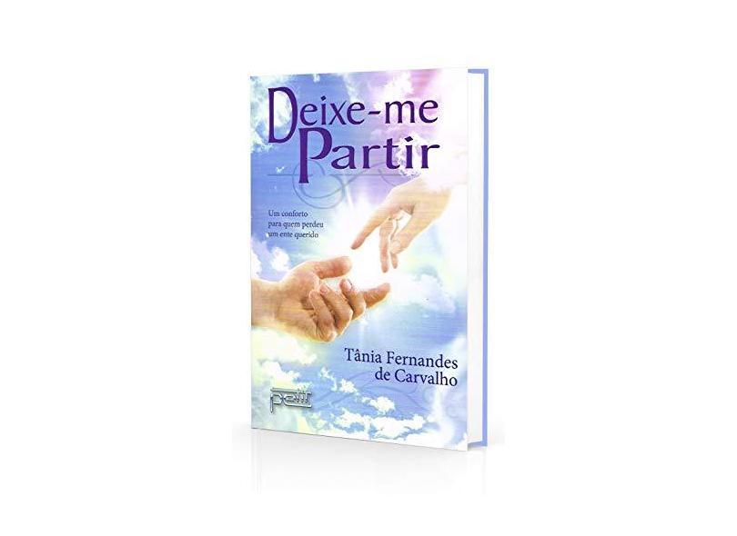 Deixe-me Partir - Tânia Fernandes De Carvalho - 9788572532648