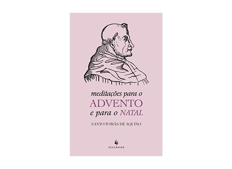 Meditações Para o Advento e Para o Natal - Santo Tomás De Aquino - 9788584911073