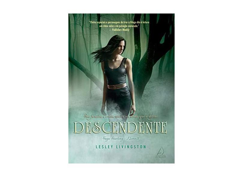 Descendente - Saga Starling - Livro II - Livingston, Lesley - 9788555390234