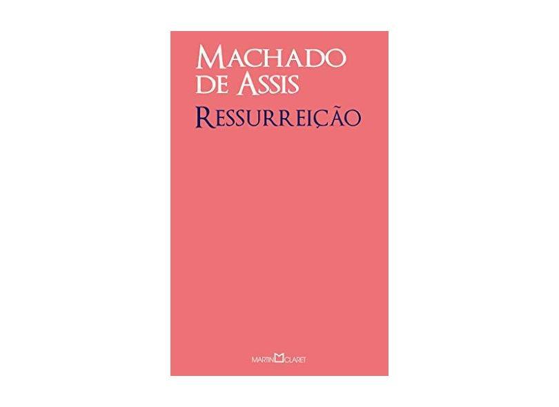 Ressurreição - 2ª Ed. 2013 - Assis, Machado De - 9788572329576