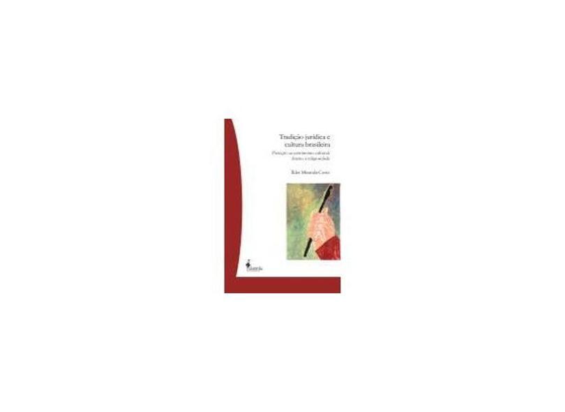 Tradição Jurídica e Cultura Brasileira: Proteção ao Patrimônio Cultural: Direito à Religiosidade - Ílder Miranda-costa - 9788579390753