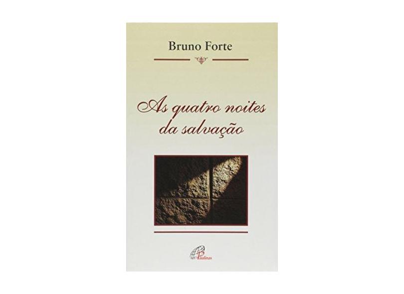 Quatro Noites Da Salvacao, As - Bruno Forte - 9788535630602