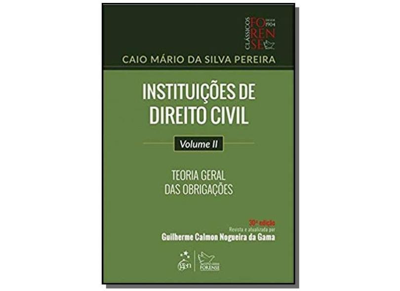 Instituições de direito civil: teoria geral das obrigações (Volume 2) - Caio Mário Da Silva Pereira - 9788530977511