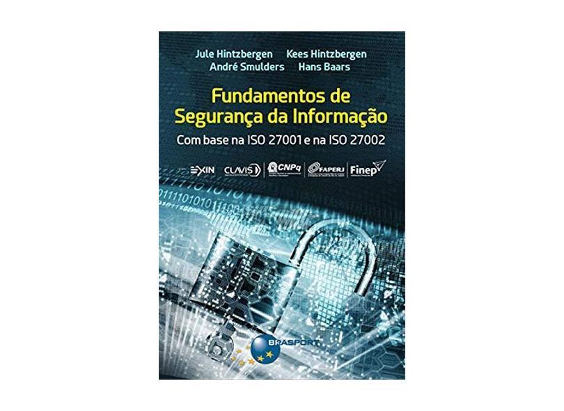 Fundamentos de Segurança da Informação. Com Base na ISO 27001 e na ISO 27002 - Hans Baars - 9788574528601