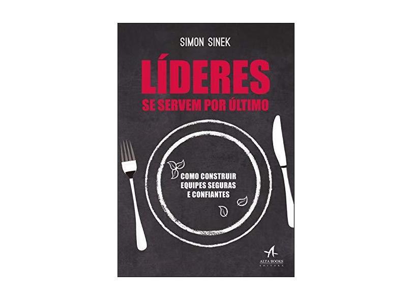 Líderes Se Servem por Último - Simon Sinek - 9788550807812