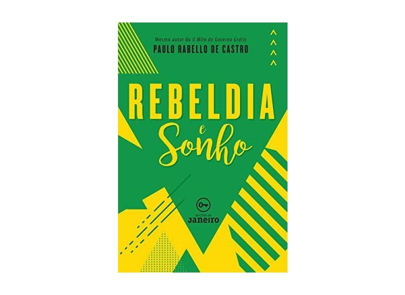 """Rebeldia E Sonho - """"castro, Paulo Rabello De"""" - 9788594730282"""