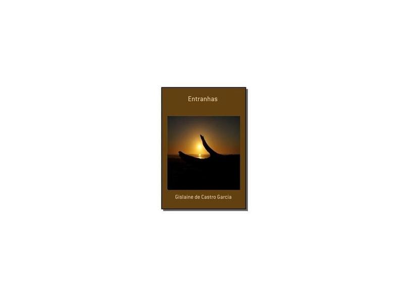 Entranhas - Gislaine De Castro Garcia - 9788591745500