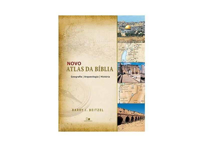 Novo Atlas da Bíblia - Beitzel Barry J. - 9788527506052
