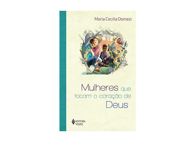 Mulheres que tocam o coração de Deus - Maria Cecília Domezi - 9788532660640