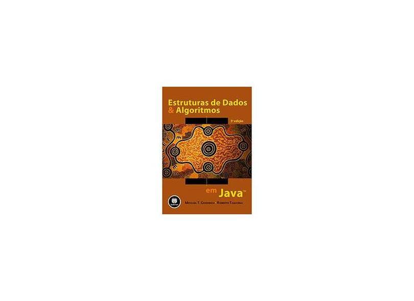 Estruturas de Dados e Algoritmos Em Java - 5ª Ed. 2013 - Tamassia, Roberto; Goodrich, Michael T. - 9788582600184