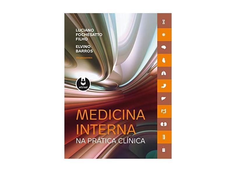Medicina Interna na Prática Clínica - Barros, Elvino; Filho, Luciano Fochesatto - 9788565852630