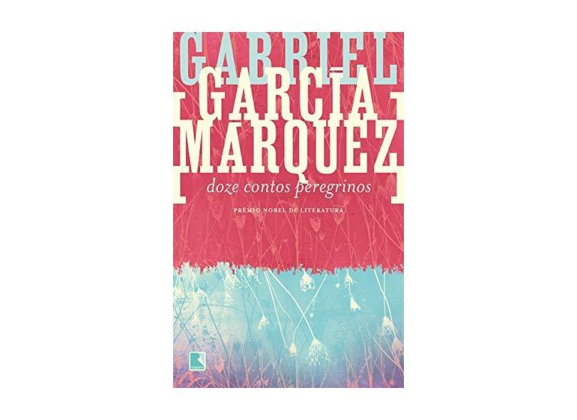 Doze Contos Peregrinos - Márquez, Gabriel García - 9788501040664