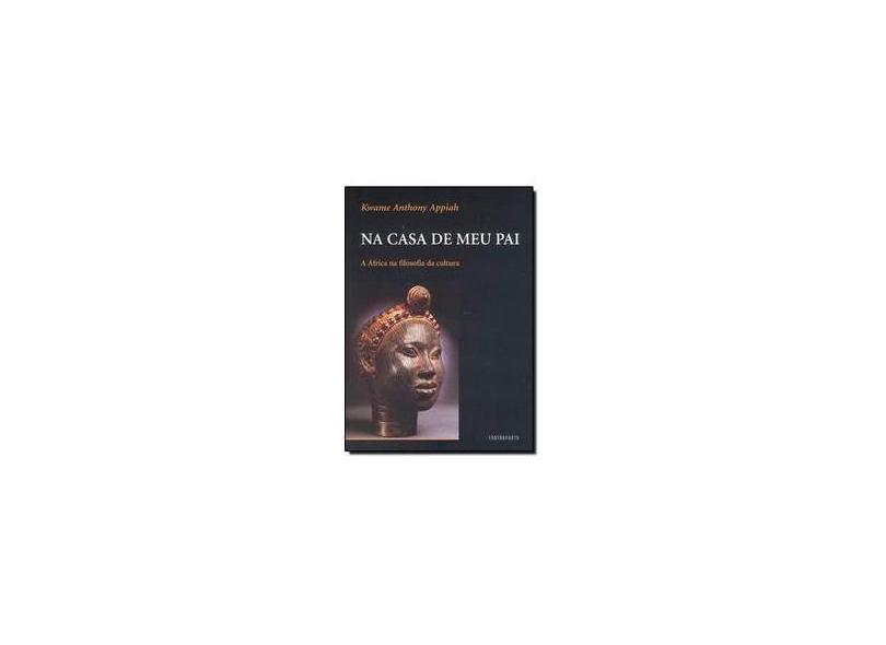 Na Casa de Meu Pai - Appiah, Kwame Anthony - 9788585910167