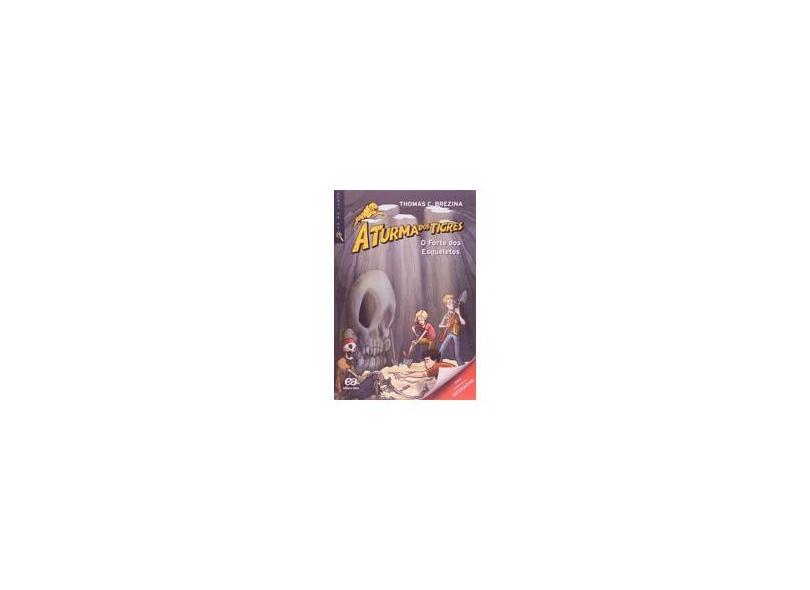 O Forte Dos Esqueletos - Col. a Turma Dos Tig - Brezina, Thomas - 9788508159284
