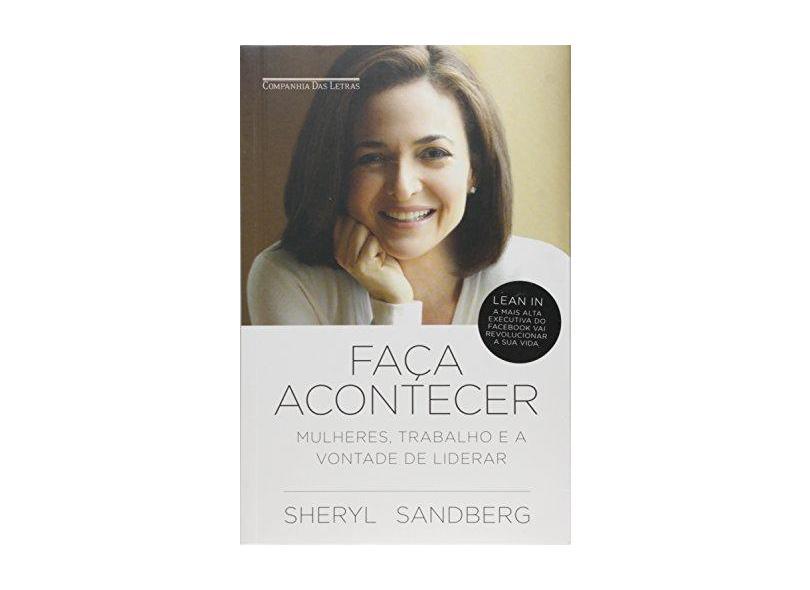 Faça Acontecer - Mulheres, Trabalho e A Vontade de Liderar - Sandberg, Sheryl - 9788535922554