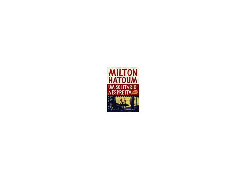 Um Solitário A Espreita - Hatoum, Milton - 9788535922929