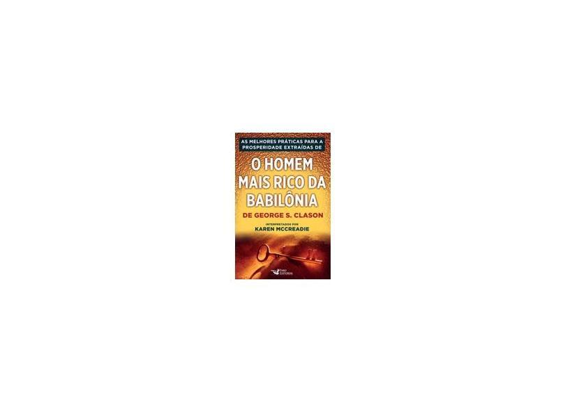 O Homem Mais Rico da Babilônia - George S. Clason - 9788562409127