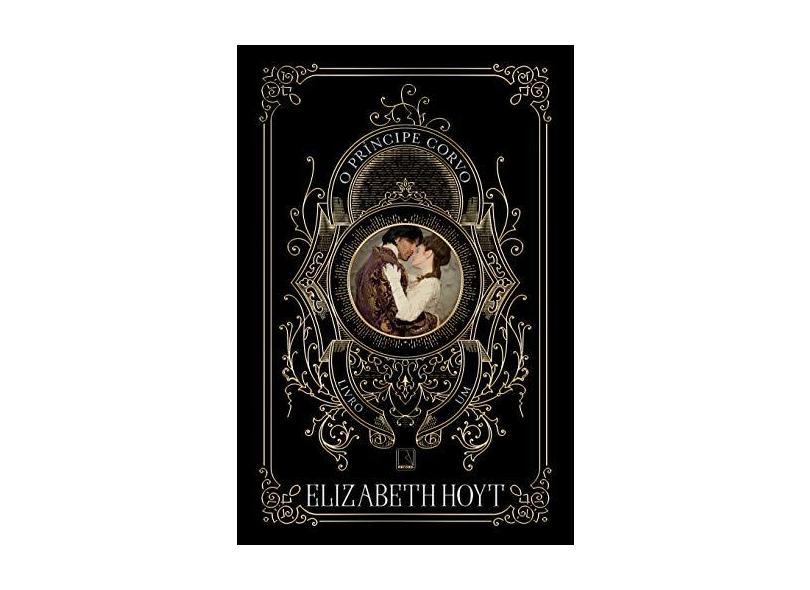O Príncipe Corvo - Hoyt,elizabeth - 9788501109811
