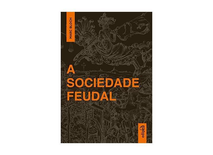 Sociedade Feudal, A - Marc Bloch - 9788572839570