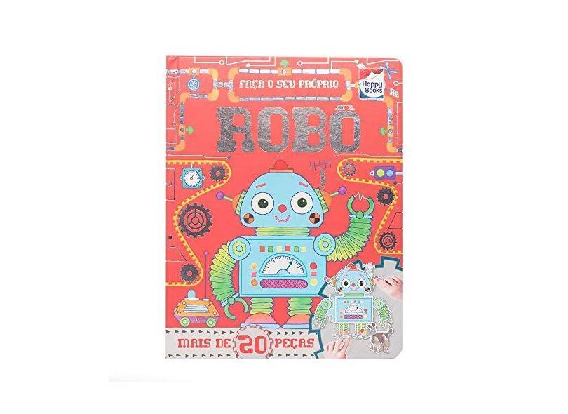 Faca e Brinque. Robô - Vários Autores - 9788595032521