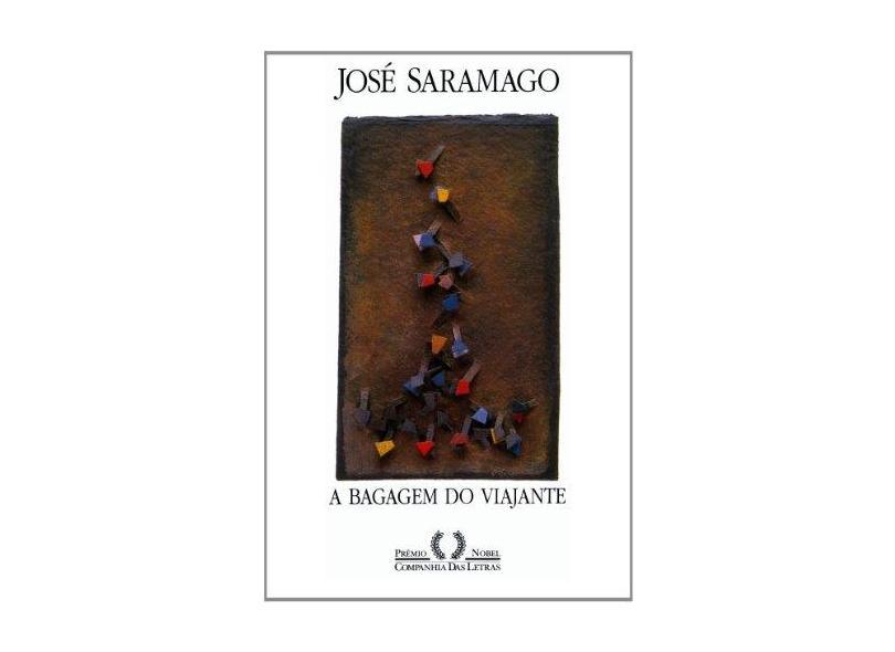 A Bagagem do Viajante - Saramago, José - 9788571645806