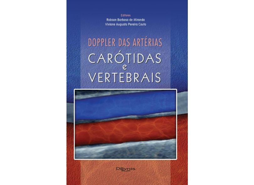 DOPPLER DAS ARTERIAS CAROTIDAS E VERTEBRAIS - Miranda, Robson Barbosa De / Couto, Viviane Augusto Pereira - 9788580531589
