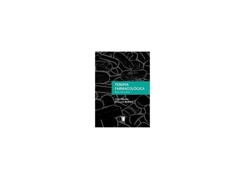 Terapia Farmacológica - Giulio Marcon; Barbiero, Emanuela - 9788577283118