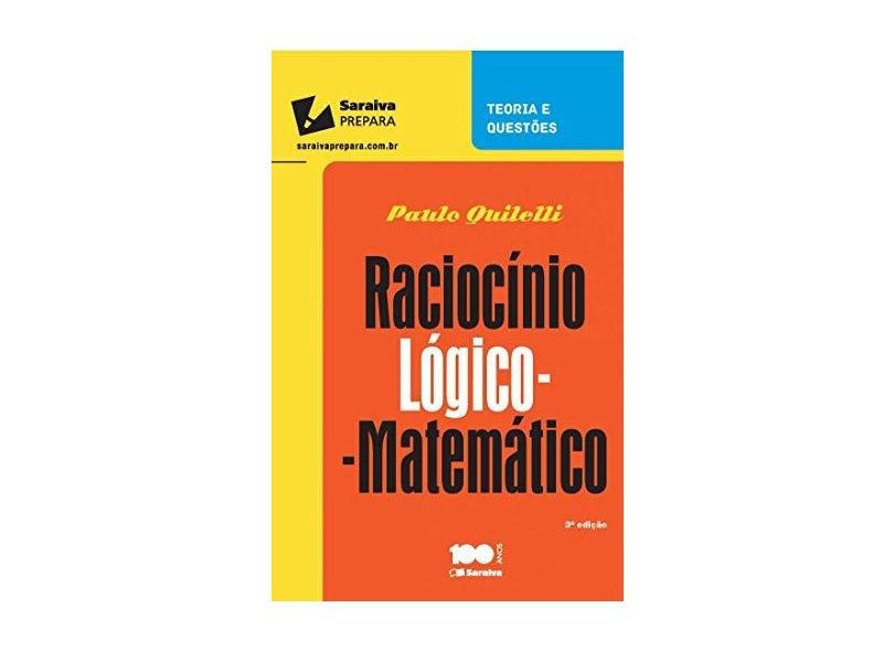 Raciocínio Lógico Matemático - Teoria e Questões - 3ª Ed. 2015 - Quilelli, Paulo - 9788502628403