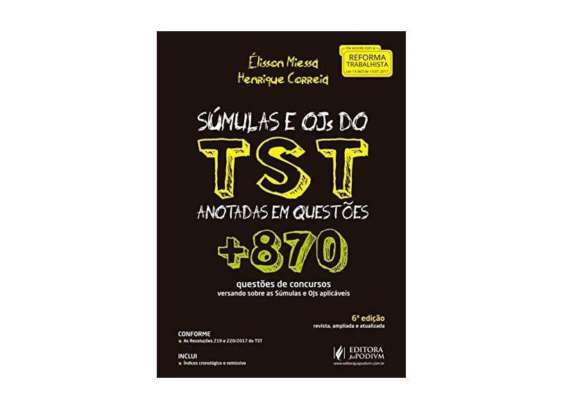 Súmulas e OJs do TST Anotadas em Questões: + 870 Questões de Concursos Versando Sobre as Súmulas e OJs Aplicáveis - Élisson Miessa - 9788544221075