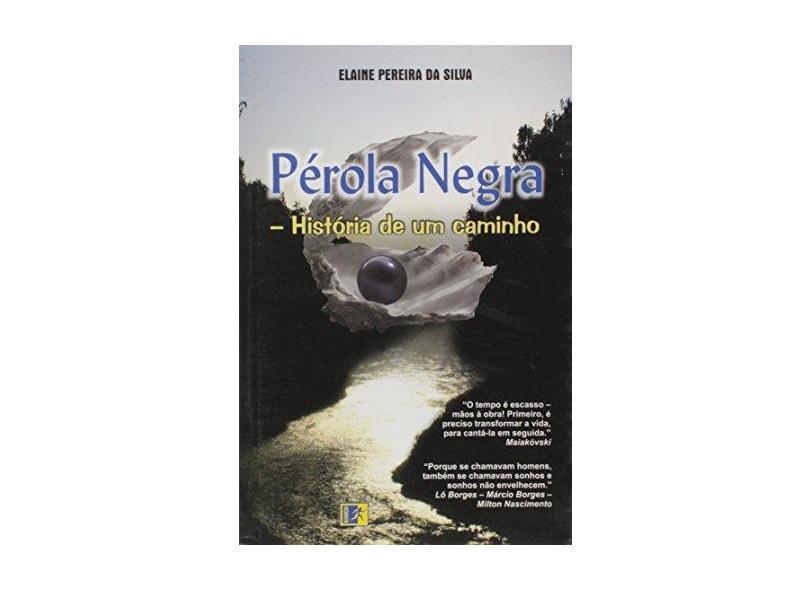 Perola Negra. Historia De Um Caminho - Elaine Pereira Da Siva - 9788575822593