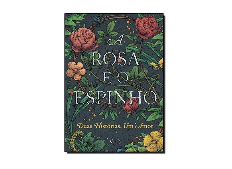 A Rosa e o Espinho: Duas Histórias, um Amor - Theodora Goss - 9788576834991